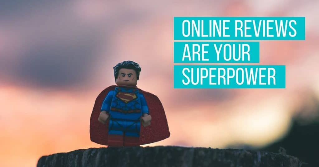 Online Reviews ASre Your Superpower